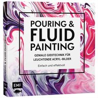 EMF Pouring & Fluid Painting - Geniale Gießtechnik für Acryl-Bilder